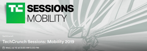 Tech Crunch Sessions: Mobility 2019
